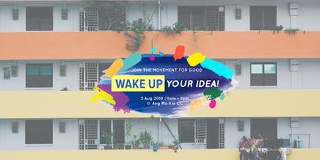 Wake Up Your Idea! Festival '19 at Ang Mo Kio CC tickets