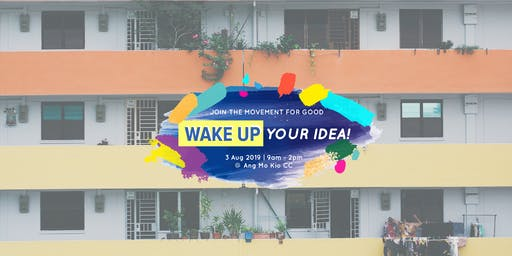 Wake Up Your Idea! Festival '19 at Ang Mo Kio CC