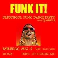 Funk It! Oldschool Funk Dance Party w/ DJ Mikey B