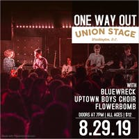 One Way Out + Bluewreck + Uptown Boys Choir + Flowerbomb