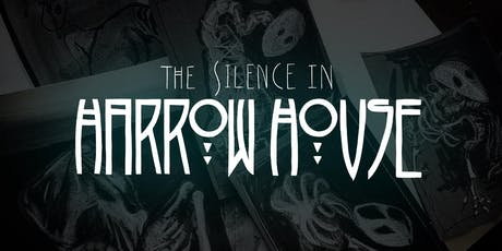 The Silence in Harrow House: An Immersive Puppet Haunted House tickets