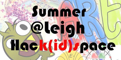 Summer @ Leigh Hack(id)space