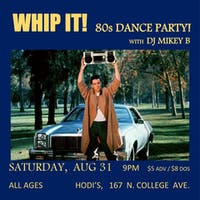 Whip It! 80s Dance Party with DJ Mikey B