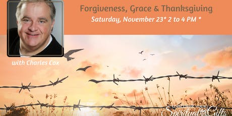 Forgiveness, Grace & Thanksgiving with Rev. Charles Cox tickets