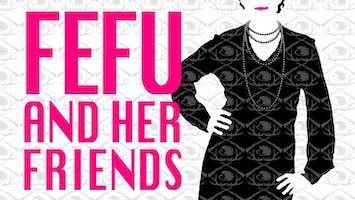 """Fefu And Her Friends"""