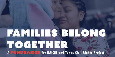 Fundraiser for RAICES and Texas Civil Rights Project tickets