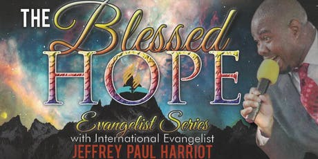 The Blessed Hope Crusade & Revival tickets