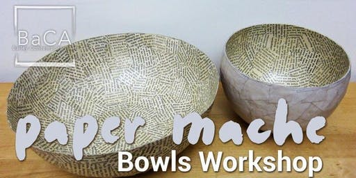 Paper Mache Bowls Workshop
