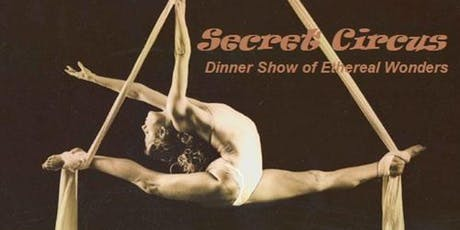 Secret Circus Aerialist Dinner Show tickets