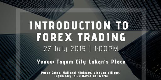 INTRODUCTION TO FOREX SEMINAR - TAGUM DAVAO