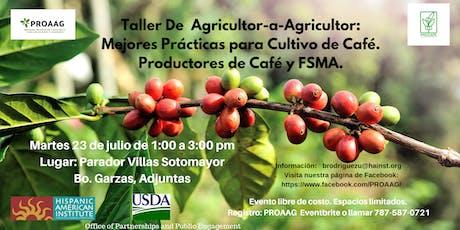 Mejores prácticas para el cultivo del café; Productores de Café y FSMA. tickets