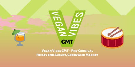 Vegan Vibes GMT - Pre-Carnival, August 2nd tickets