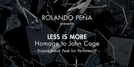 Less is More - Homage to John Cage. Project Sneak Peek for PERFORMA 19 during Progressive Art Brunch tickets