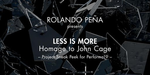 Less is More - Homage to John Cage. Project Sneak Peek for PERFORMA 19 during Progressive Art Brunch