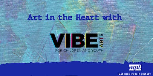Art in the Heart with VIBE Arts (Preteen)