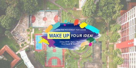 Wake Up Your Idea! Festival '19 at Heartbeat Bedok tickets