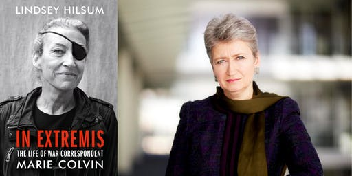 The War Correspondent: Lindsey Hilsum on the Life of Marie Colvin