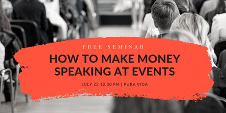 {FREE SEMINAR]How to Make Money Speaking at Events tickets