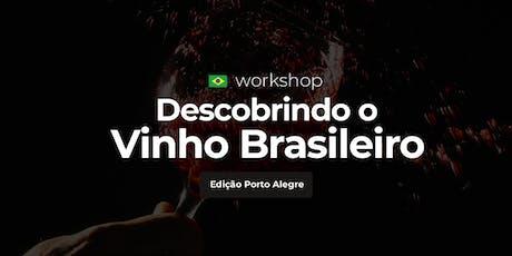 Workshop Descobrindo o Vinho Brasileiro ingressos
