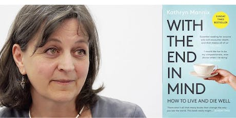With the End in Mind - An Evening with Kathryn Mannix tickets