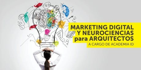1er Conferencia de Marketing Digital y Neurociencias para #Arquitectos entradas