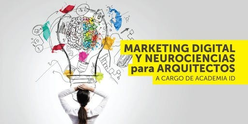 1er Conferencia de Marketing Digital y Neurociencias para #Arquitectos