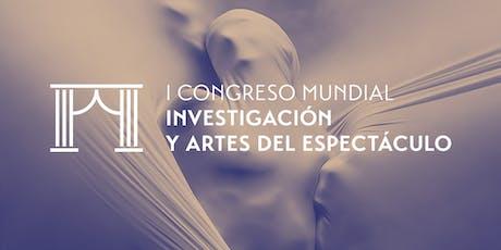 I Congreso Mundial de Investigación y Artes del Espectáculo entradas