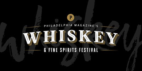 Philadelphia magazine's 2019 Whiskey & Fine Spirits Festival tickets