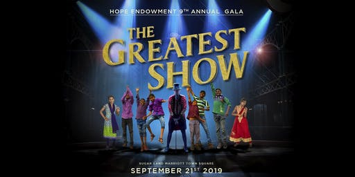 9th Annual Hope Endowment Gala - - THE GREATEST SHOW