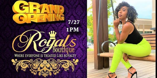 Royals Boutique Grand Opening & Fashion Show