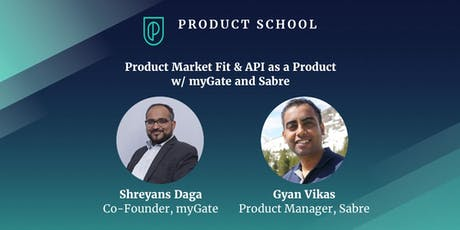 Product Market Fit & API as a Product w/ myGate and Sabre tickets