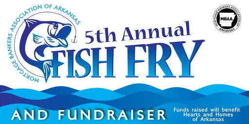 Mortgage Bankers Association of Arkansas --- Fish Fry & Fundraiser