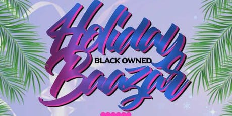 Black Owned Holiday Baazar tickets