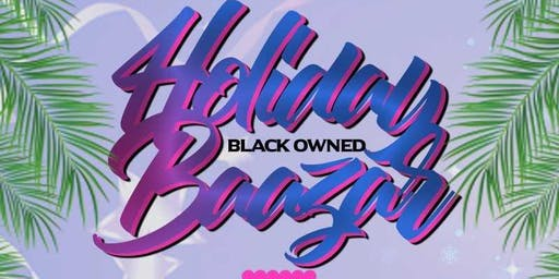 Black Owned Holiday Baazar