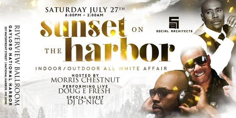 SUNSET ON THE HARBOR - MORRIS CHESTNUT | DOUG E FRESH | D-NICE tickets