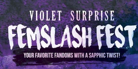 Violet Surprise: A FemSlash Parody Festival tickets