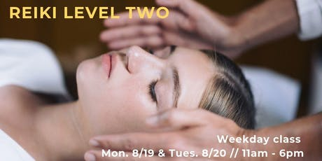 Reiki 2 Weekday Class Aug. 18 & 19 tickets