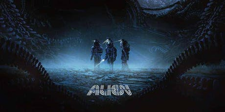 ALIEN 40th Anniversary - Screenland Armour - Aug 16 & 21 - 945 & 930PM tickets
