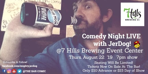 "7 Hills Brewing Co. presents COMEDY NIGHT LIVE! with Jeremy ""JerDog"" Danley"