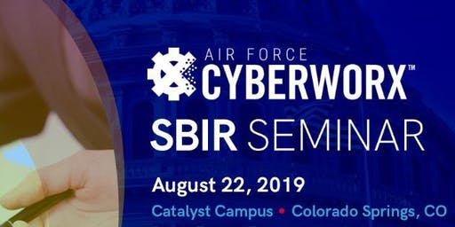 Air Force CyberWorx SBIR Seminar