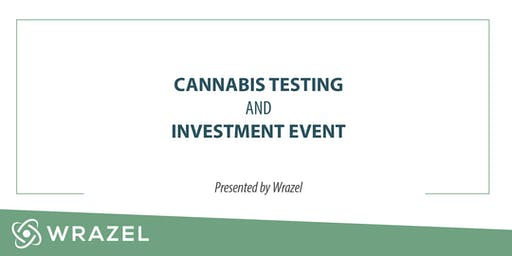 Cannabis Testing and Investment Event- Wrazel