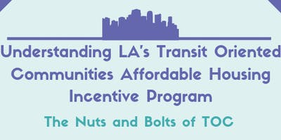 Understanding LA's TOC Affordable Housing Incentive Program