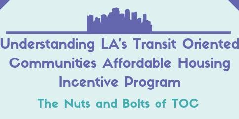 Understanding LA's TOC Affordable Housing Incentive Program