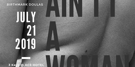 Ain't I A Woman:Part 2: Expansive Contraception  tickets