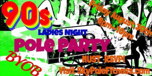 90's Pole Dance Party!