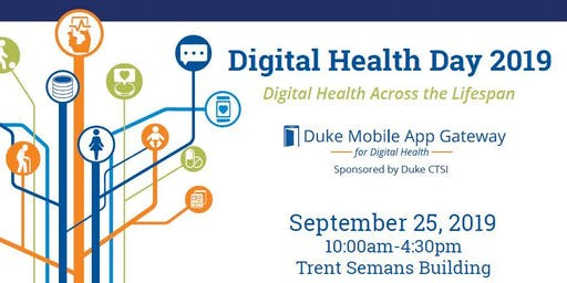 Duke Digital Health Day 2019 - Digital Health Across the Lifespan