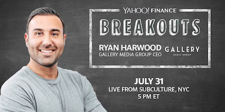 Yahoo Finance Breakouts presents Ryan Harwood, CEO of Gallery Media Group tickets