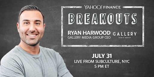 Yahoo Finance Breakouts presents Ryan Harwood, CEO of Gallery Media Group
