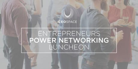 Entrepreneurs Power Networking Luncheon Brentwood tickets