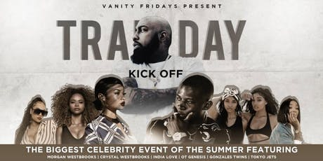 Trae Day Weekend Kick Off at Vanity Fridays ft OT GENESIS LIVE & MORE tickets